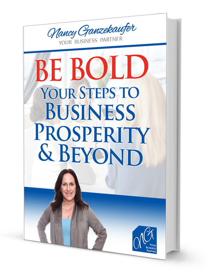 Nancy's book Be Bold Your Steps to Business Prosperity & Beyond
