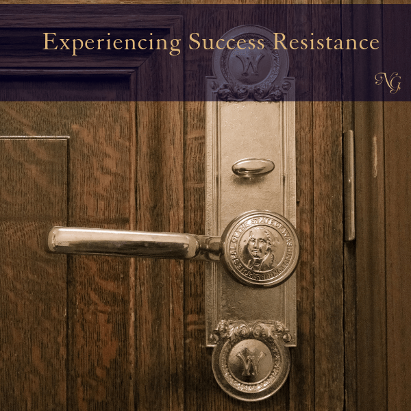 Experiencing Success Resistance