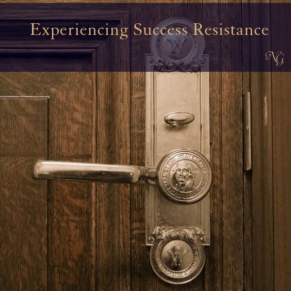 Experiencing Success Resistance