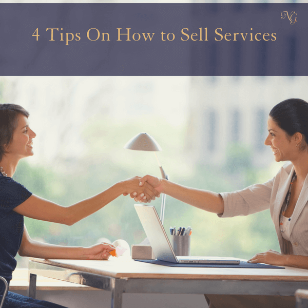 4 Tips On How To Sell Services