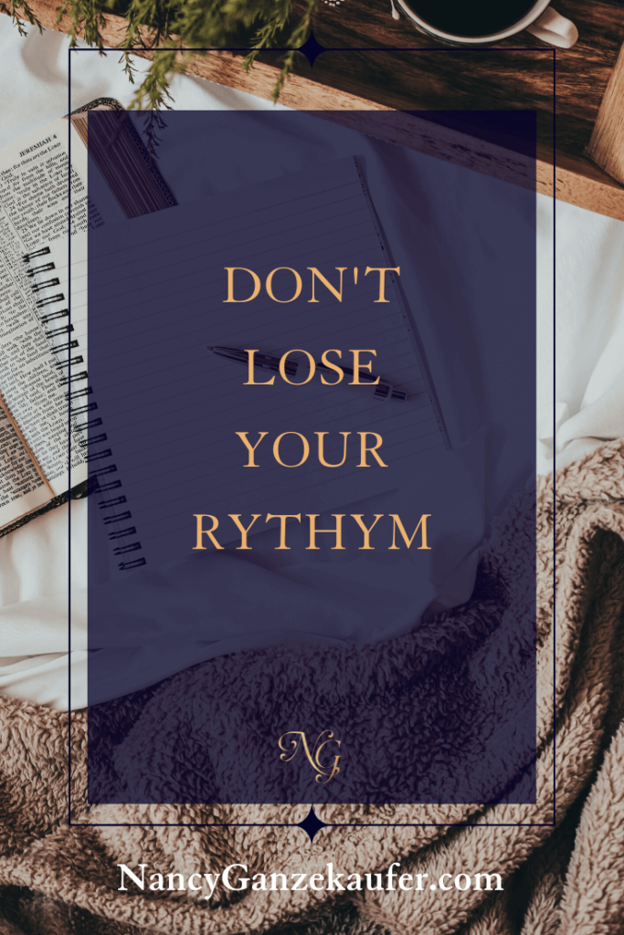 Don't lose your rythym in life or your business.