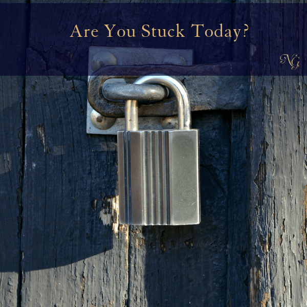 Are You Stuck Today?