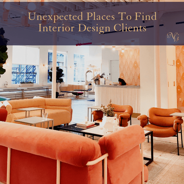 Unexpected Places To Find Interior Design Clients