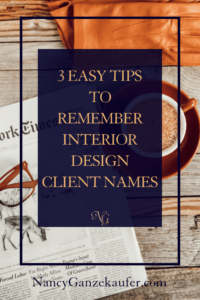 3 easy tips to remember client names in your interior design career to grow and build trust.