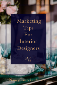 Marketing tips for interior designers that make you stand out in the industry and set you apart from the designer competition.