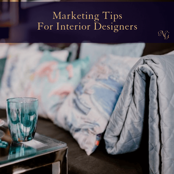 Marketing Tips For Interior Designers