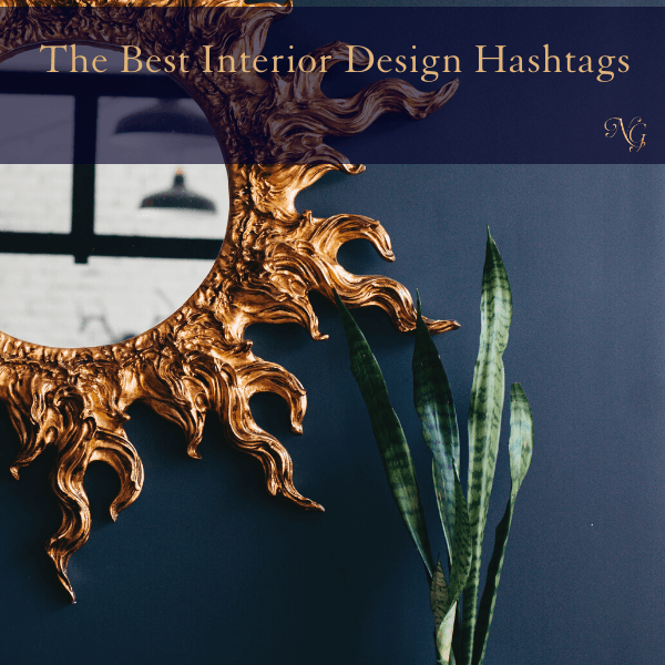 The Best Interior Design Hashtags Nancy Ganzekaufer