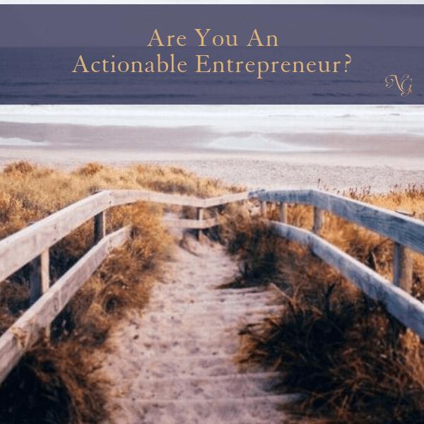 Are You An Actionable Entrepreneur?