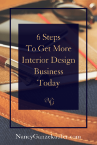 6 Steps to get more interior design business today by going back to the basics