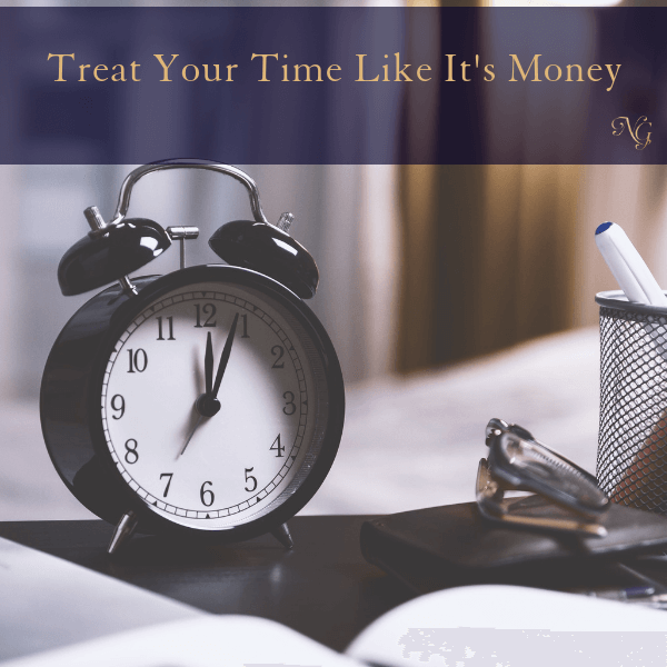 Treat Your Time Like It's Money