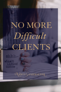 No more difficult clients Business strategies and tips that all entrepreneurs, Interior Designers and creative entrepreneurs for managing client expectations.