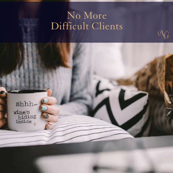 No More Difficult Clients