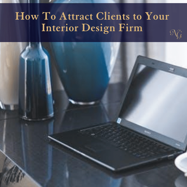 how-to-attract-clients-to-your-interior-design-firm