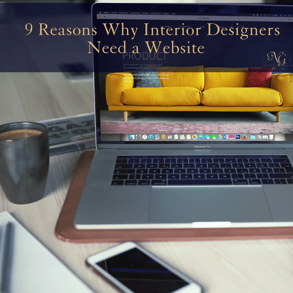 9 Reasons Why Interior Designers Need a Website
