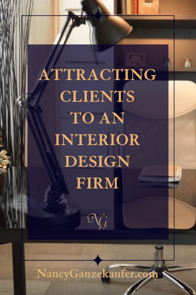 Attracting clients to an interior design firm.