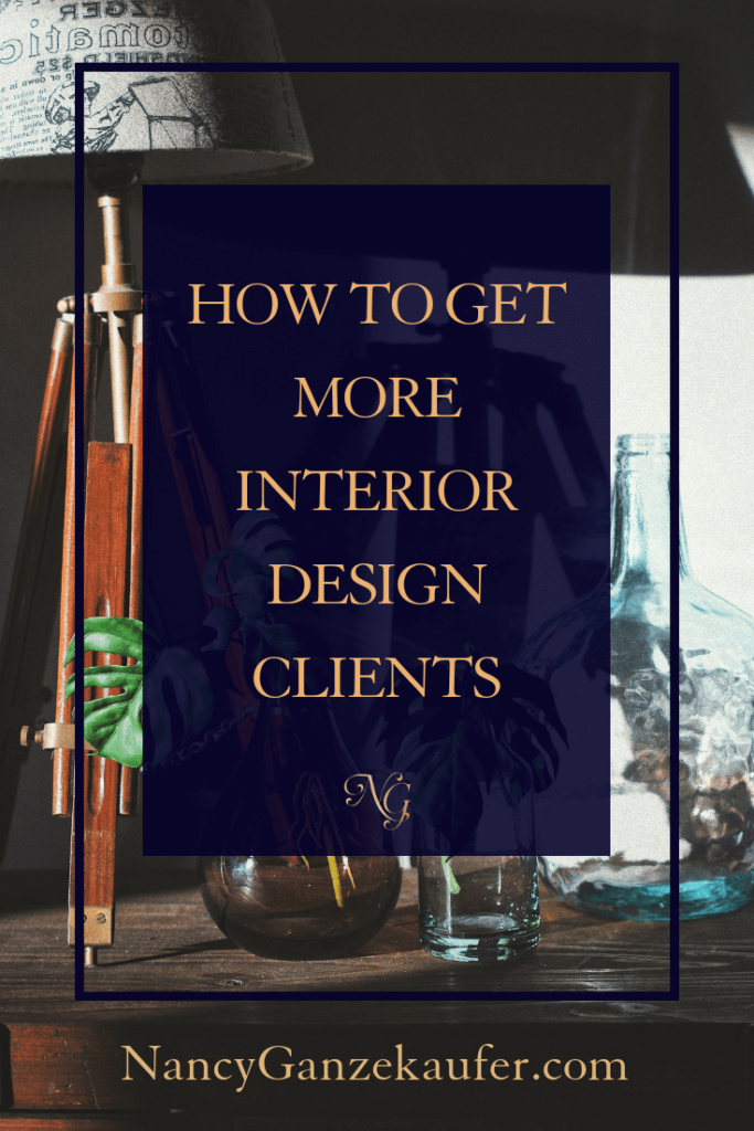How to get more clients as an interior designer and grow your design business.