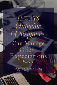 11 ways interior designers can manage client expectations pt 1 of a two-part series. Use this as a guide or checklist to help you strategically manage client expectations.