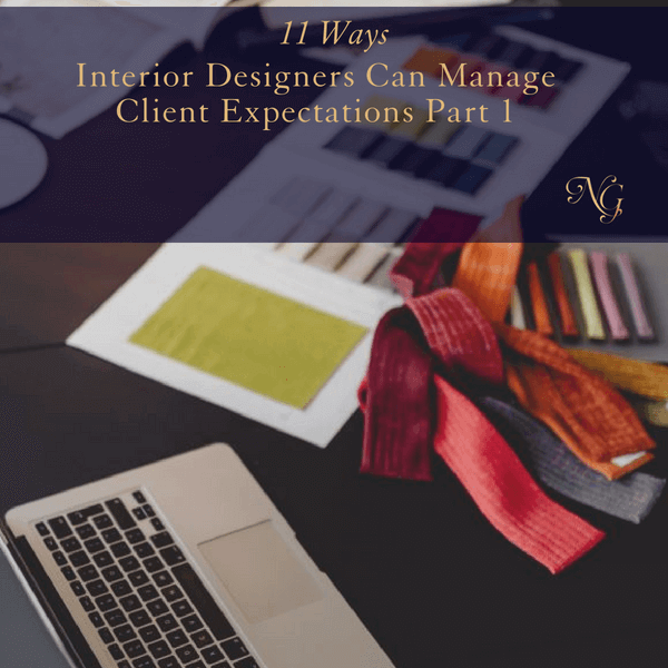 11 Ways Interior Designers Can Manage Client Expectations PT 1