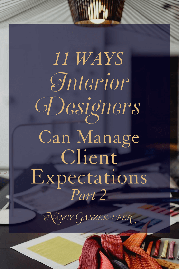 11 ways interior designers can manage client expectations pt 2 In the first part of this two-part series learn the initial steps to manage client expectations. Part two wraps things up with some additional strategies!