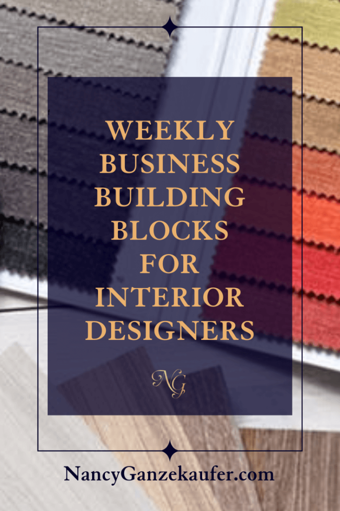 5 weekly business building block tips for interior designers.