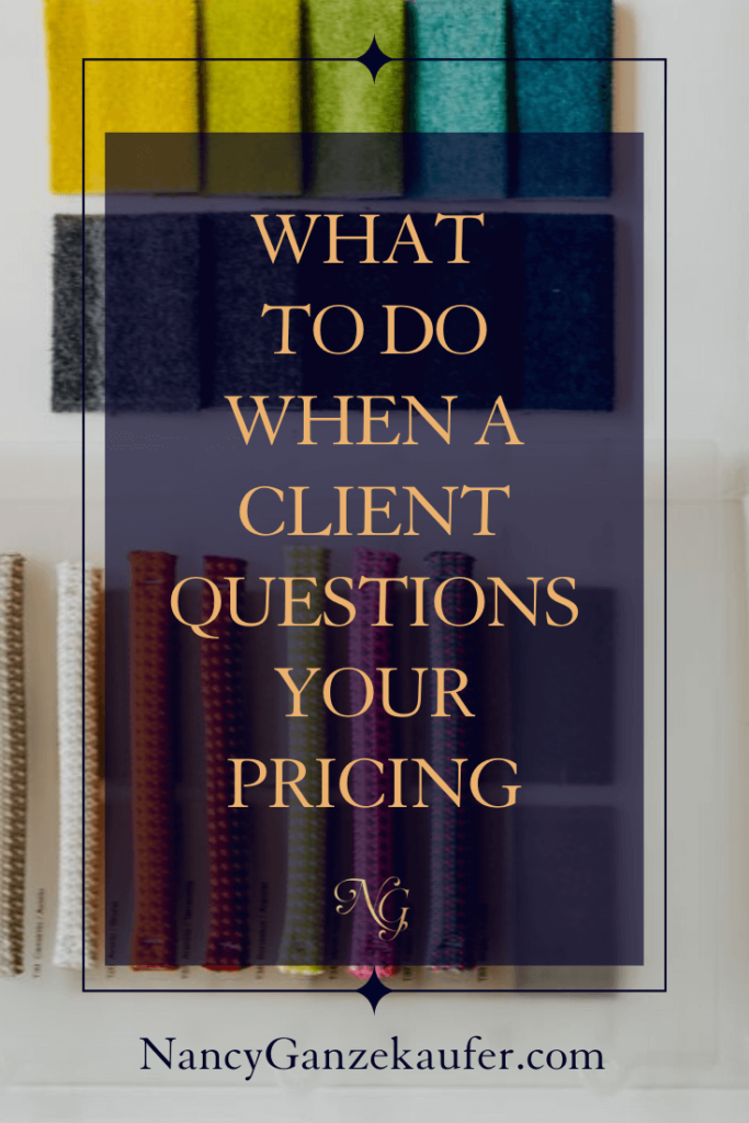 What to do when a design client questions your pricing.