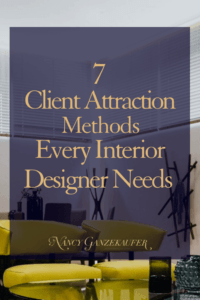 7 client attraction methods every interior designer needs to get new clients by using these business marketing tips.