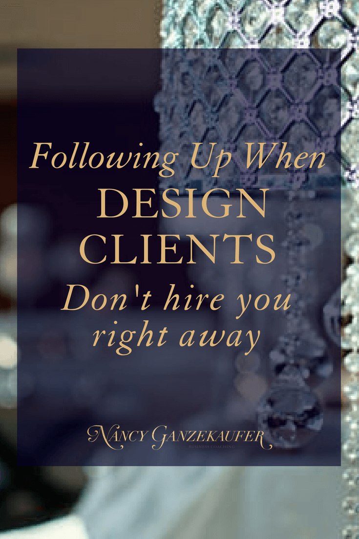 Following up when interior design clients don't hire you right away.