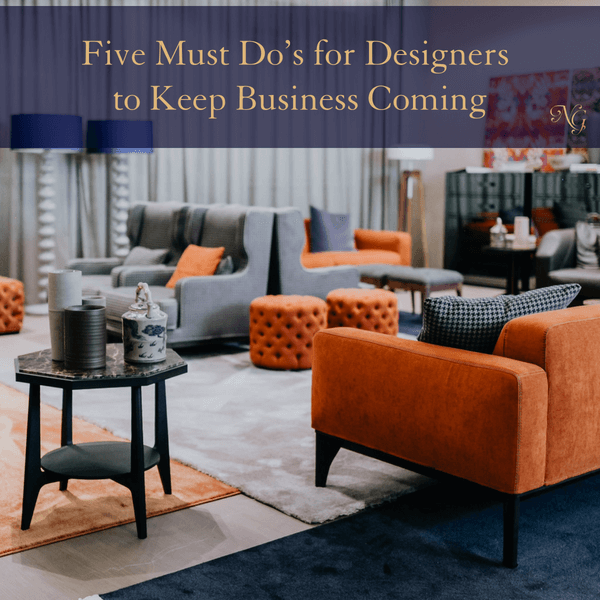 5 Must Do's For Designers To Keep Business Coming