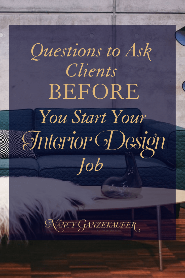 """Questions to ask clients before you start your interior design job. Important questions you should ask your clients before you start your interior design job. to make the """"start day"""" more efficient and less confusing."""