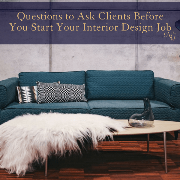 Questions To Ask Clients Before You Start Your Interior Design Job