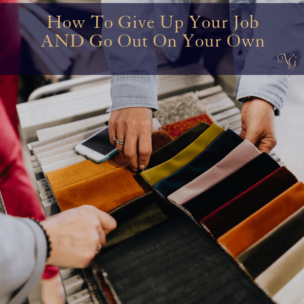 How To Give Up Your Job To Go Out On Your Own