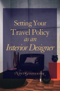 Setting Your Travel Policy As An Interior Designer Is Best To Have Determined Before You Get