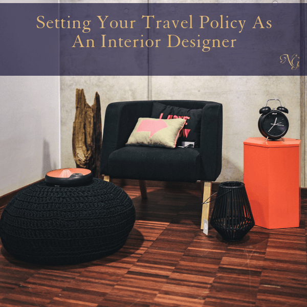 Setting Your Travel Policy As An Interior Designer