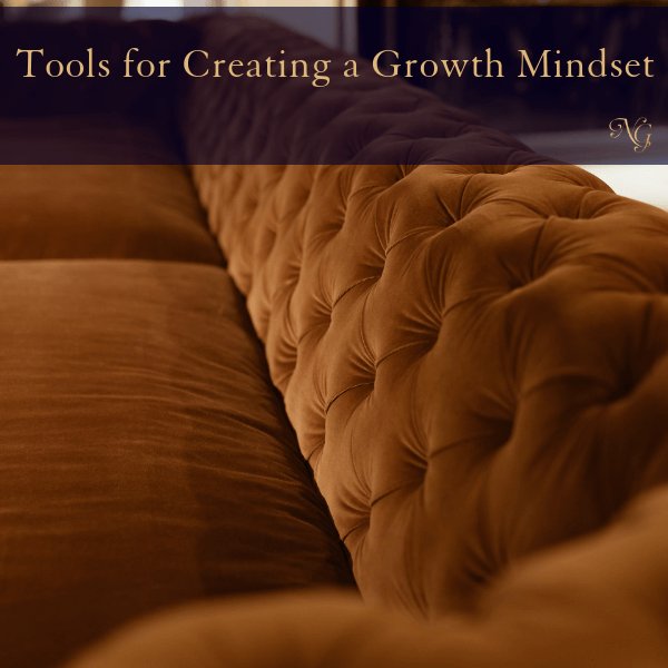 Tools For Creating A Growth Mindset