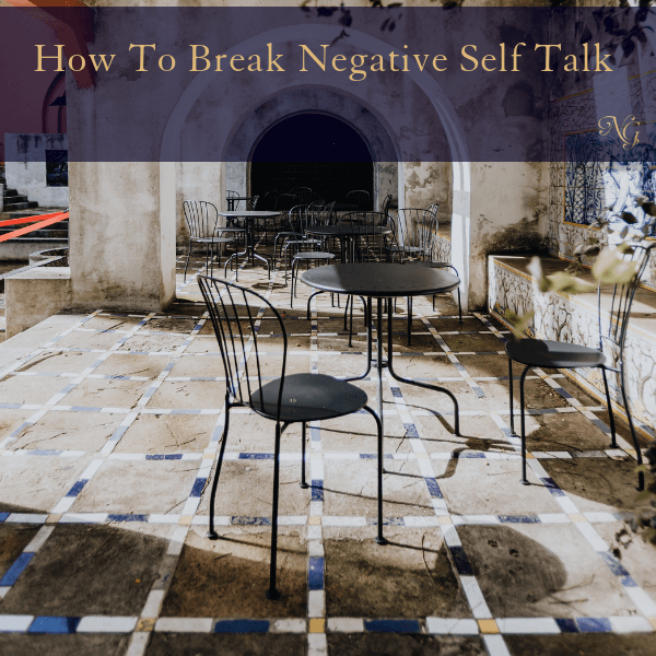 How To Break Negative Self Talk