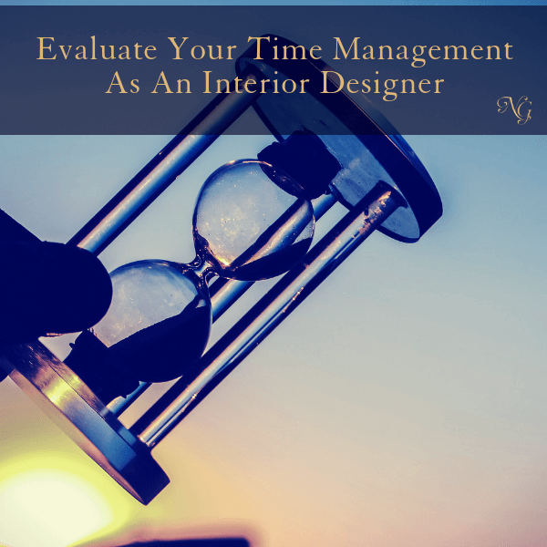 Evaluate Your Time Management As An Interior Designer