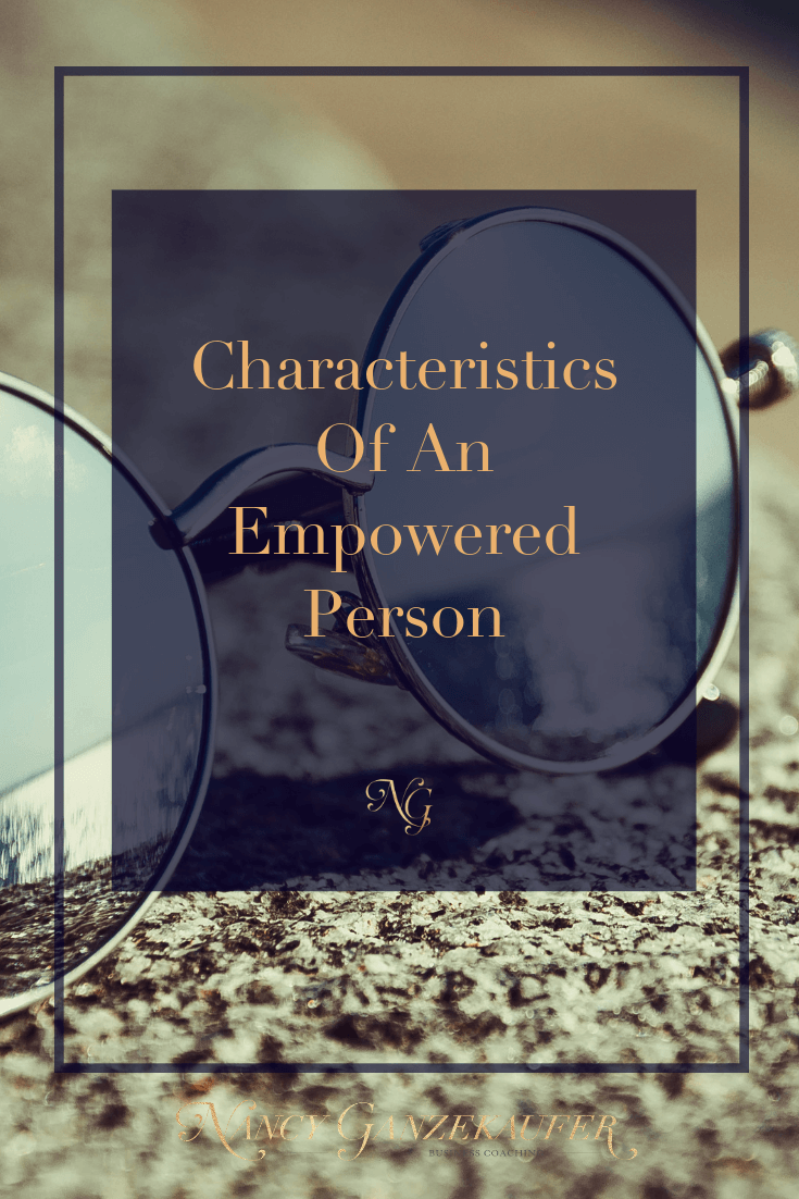 Characteristics of an empowered person to help you believe in your inner strength.