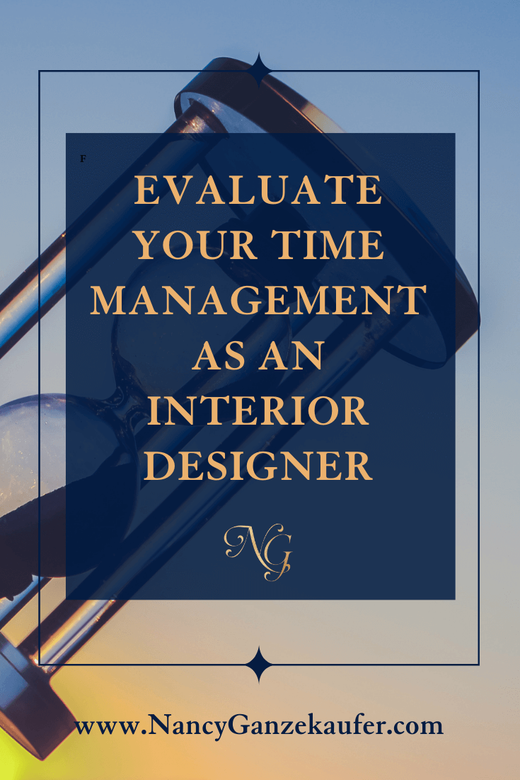 How to evaluate your time management as an interior designer.