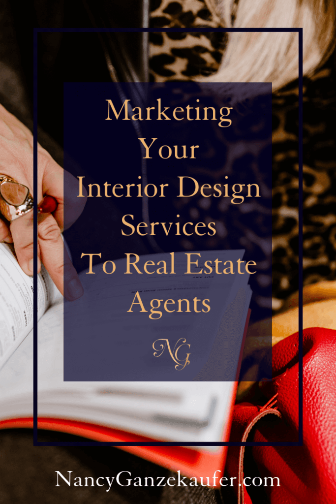 Marketing your interior design services to real estate agents might be the niche you're missing out on.
