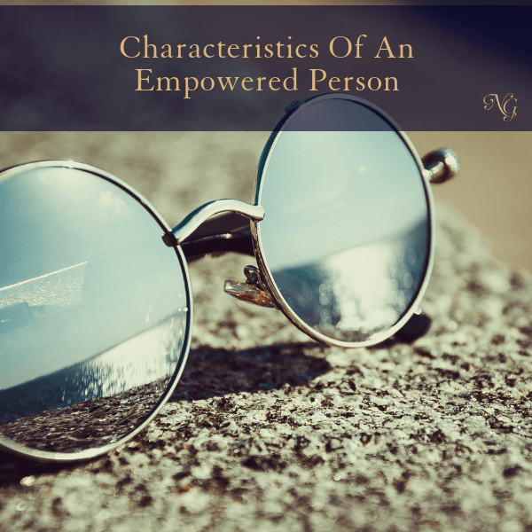 Characteristics Of An Empowered Person