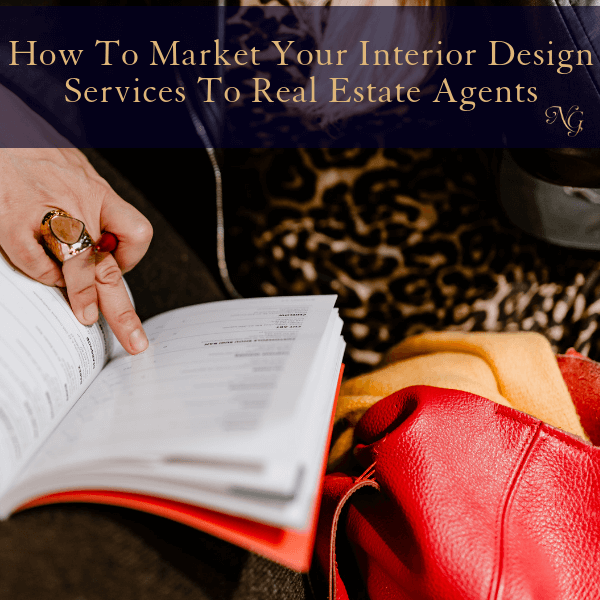 Marketing Your Interior Design Services To Real Estate Agents