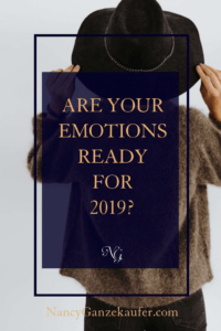 Are your emotions ready for 2019, because you don't want to miss all that is coming this year if you are not in the state of mind to receive it.