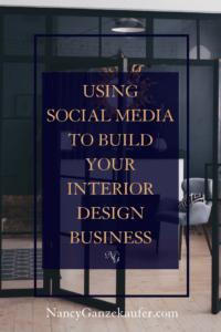 Using social media to build your interior design business by learning the differences of each platform as it relates to interior design. #interiordesignbusiness #socialmediaplatforms #socialmedia #interiordesignbusinessblog