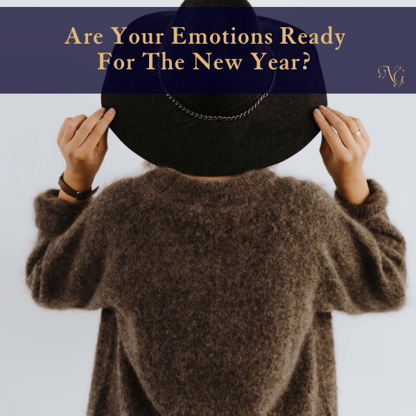 Are Your Emotions Ready For The New Year?