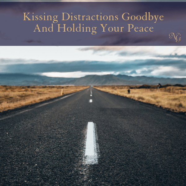 Kissing Distractions Goodbye And Holding Your Peace