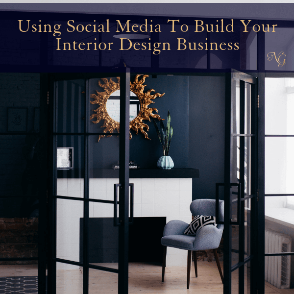 Using Social Media To Build Your Interior Design Business