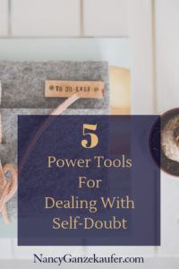 5 Power tools for dealing with self doubt #movingforward #selfdoubt #overcomeselfdoubt