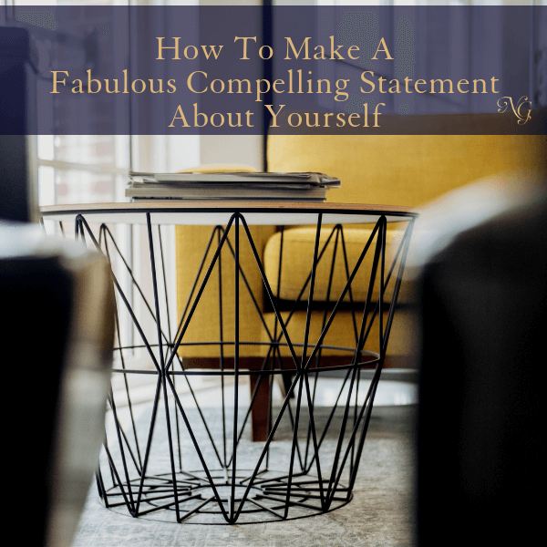 How To Make A Fabulous Compelling Statement About Yourself