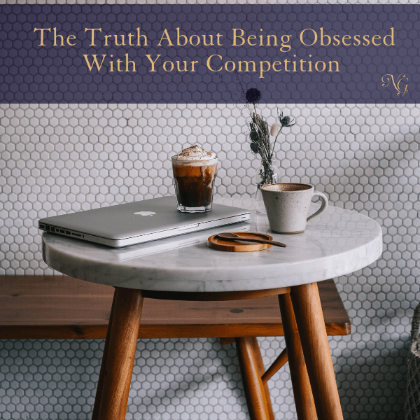 The Truth About Being Obsessed With Your Competition