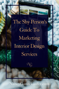 The shy person's guide to marketing interior design services with confidence and success in all areas of social media platforms.